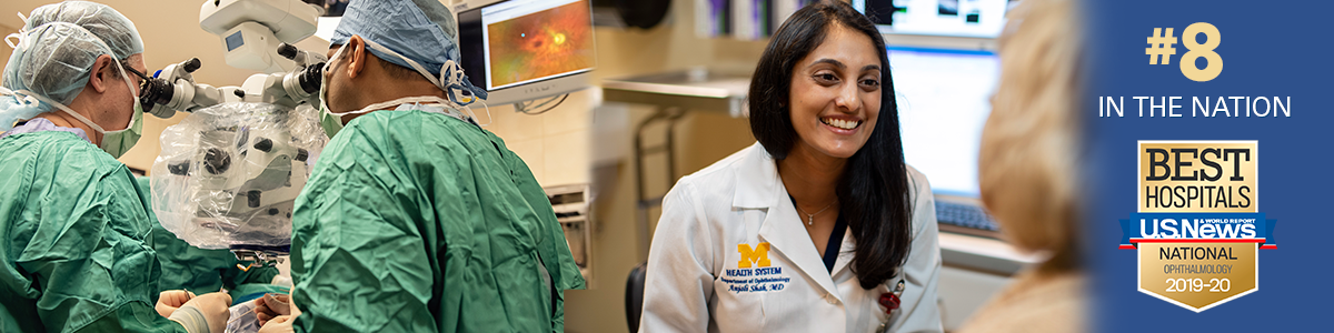 Michigan Medicine has been ranked #8 in the nation and #1 in Michigan for Ophthalmology by U.S. News and World Report for 2018-19.
