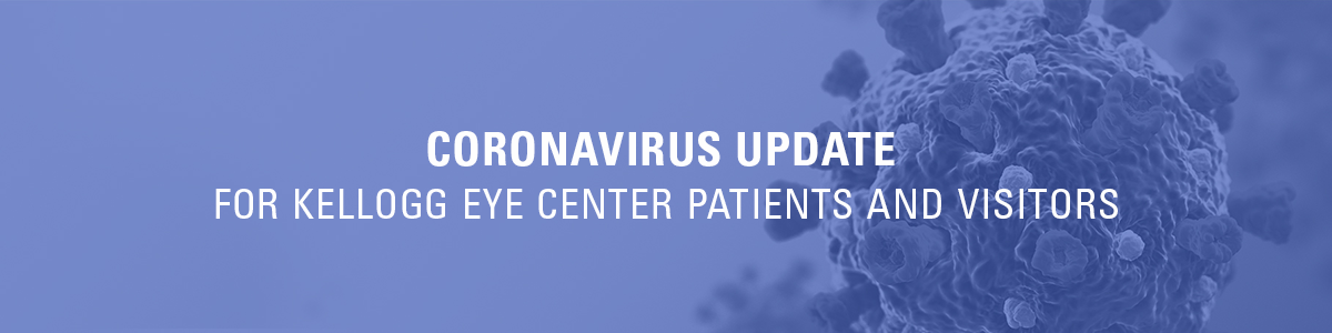 Coronavirus Update for Kellogg Eye Center Patients and Visitors