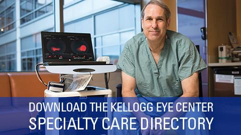 Download the Kellogg Eye Center Specialty Care Directory