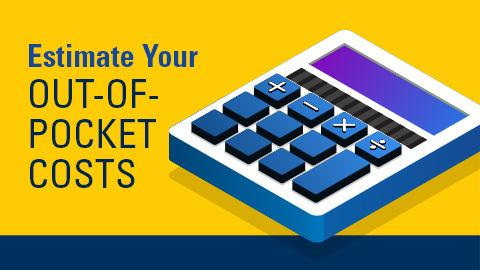 Estimate Your Out of Pocket Costs
